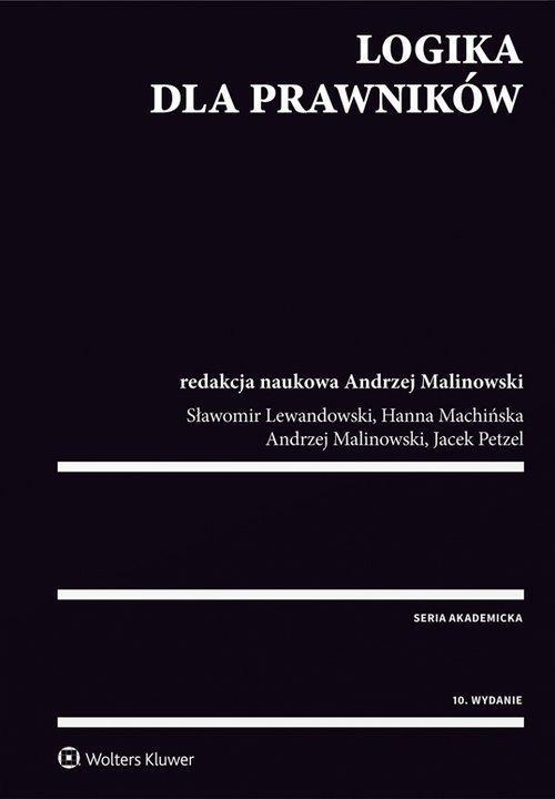 Logika dla prawników - Lewandowski Sławomir, Machińska Hanna, Malinowski Andrzej, Petzel Jacek