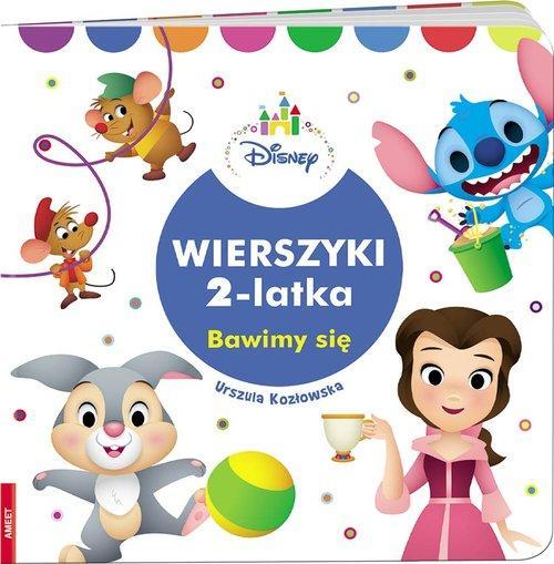 Disney Wierszyki 2 latka Bawimy się - Kozłowska Urszula