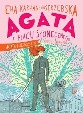 Agata z placu Słonecznego, Agata i jeszcze - Ewa Karwan-Jastrzebska