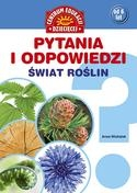Pytania i odpowiedzi. Świat roślin - Michalak Anna