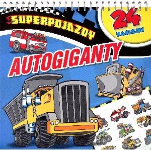 Superpojazdy. Autogiganty - PRACA ZBIOROWA