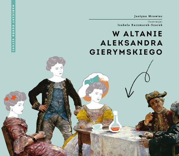 W altanie Aleksandra Gierymskiego. Seria: Magiczny ogród sztuki