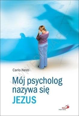 Mój psycholog nazywa się Jezus - Nesti Carlo