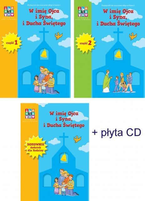 Religia SP KL 1. Podręcznik. W imię Ojca i Syna i Ducha Świętego NPP cz.1 i 2+dodatki-Wyd.Katechetyczne