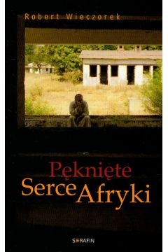 PEKNIETE SERCE AFRYKI-SERAFIN - Wieczorek Robert