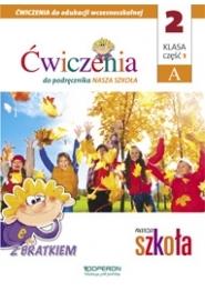 Nasza szkoła kl. 2 Zeszyt ćwiczeń 1A Edukacja zintegrowana - PRACA ZBIOROWA