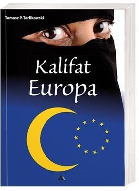 Kalifat Europa - Terlikowski Tomasz P.