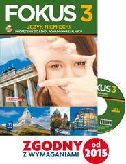 Fokus. Język niemiecki. Podręcznik. Część 3. Zakres podstawowy. (z CD audio) Szkoły ponadgimnazjalne - Kryczynska-Pham A.