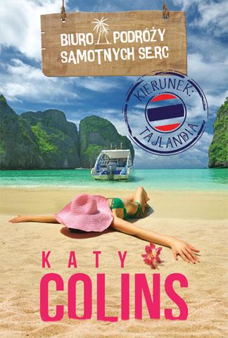 Biuro Podróży Samotnych Serc Kierunek: Tajlandia - Colins Katy