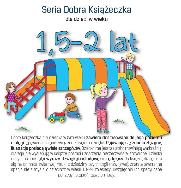 Seria Dobra Książeczka dla dzieci w wieku 1,5-2 lat - Agnieszka Starok