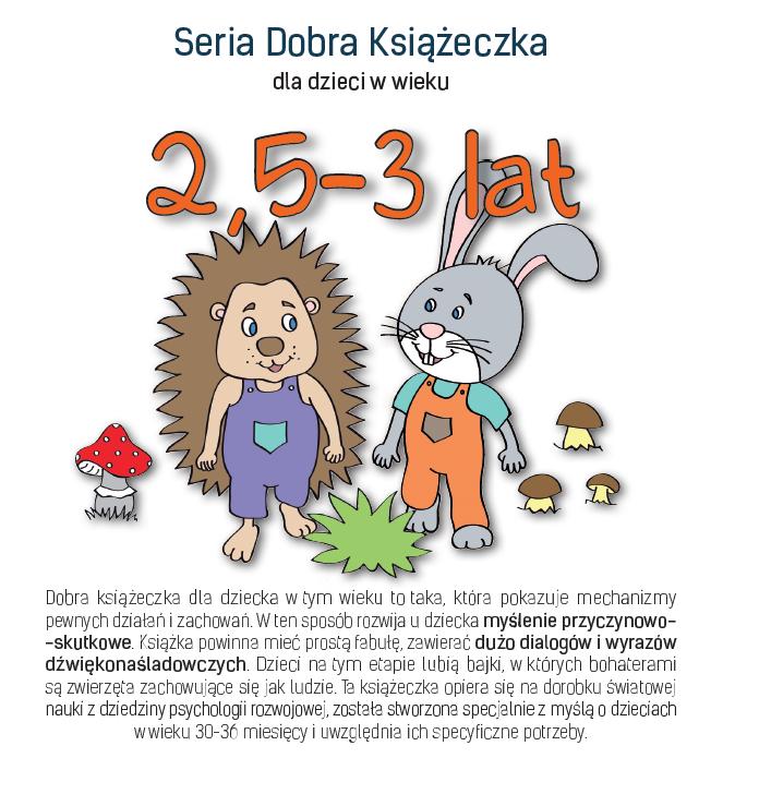 Seria Dobra Książeczka dla dzieci w wieku 2,5-3 lat - Agnieszka Starok
