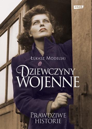 Dziewczyny wojenne - Łukasz Modelski